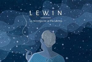 Lewin_Latristezadelavialactea_portada-e1458639849266